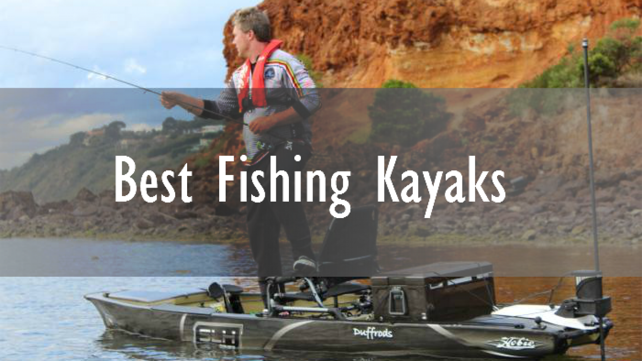 The 15 Best Fishing Kayaks 2018 – Reviews & Buyer's Guide