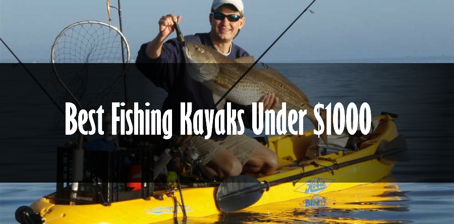 best fishing kayak under 1000