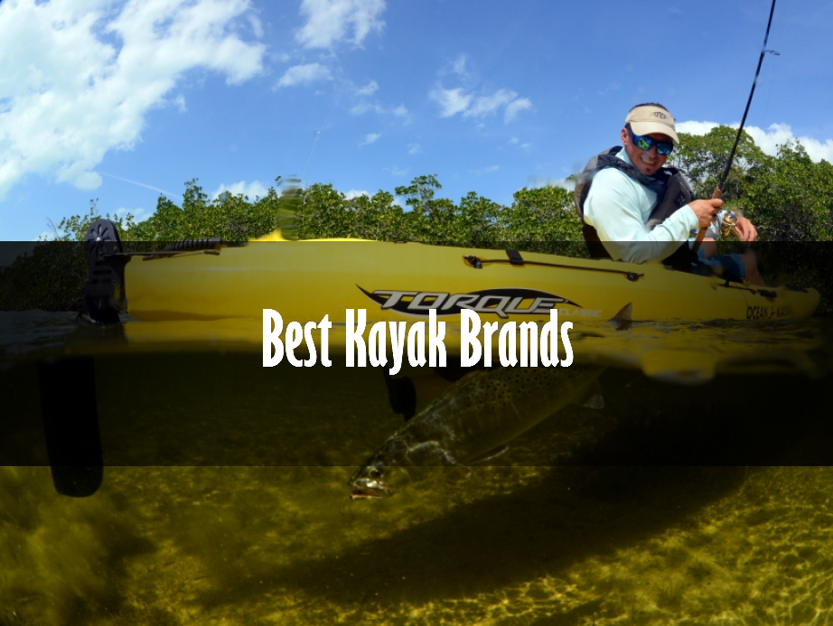 The best kayak brands in 2018 review guide comparisons for Best fishing kayak under 500
